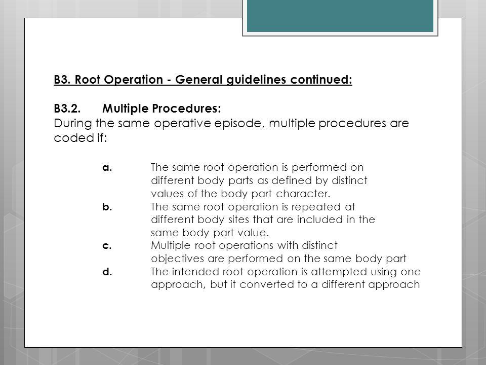 B3. Root Operation - General guidelines continued: