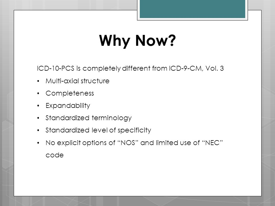 Why Now ICD-10-PCS is completely different from ICD-9-CM, Vol. 3