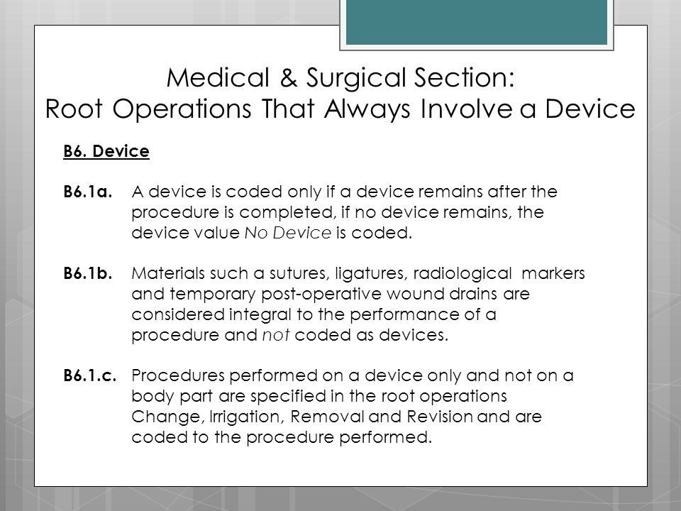 Medical & Surgical Section: Root Operations That Always Involve a Device