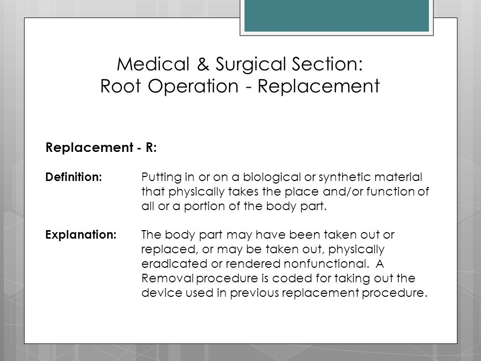 Medical & Surgical Section: Root Operation - Replacement