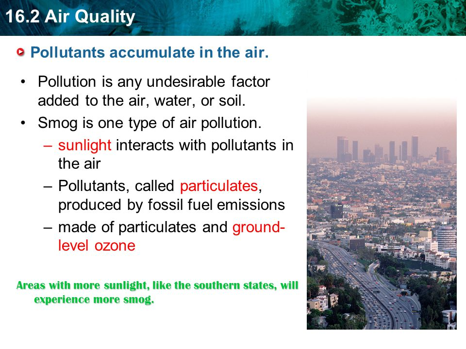 Pollutants accumulate in the air.