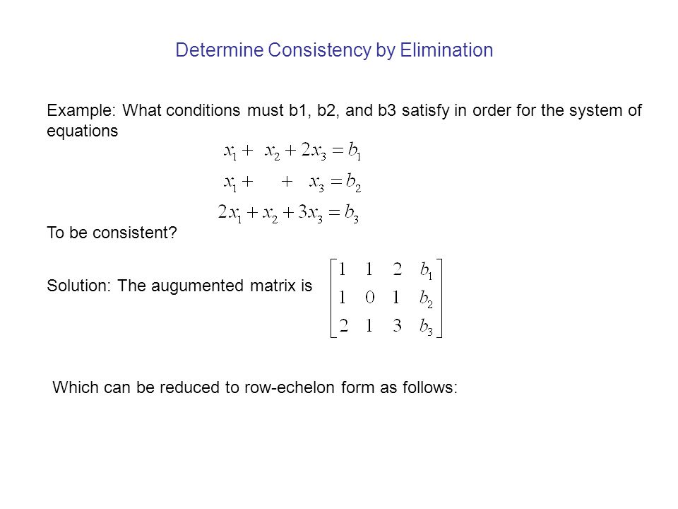 Determine Consistency by Elimination
