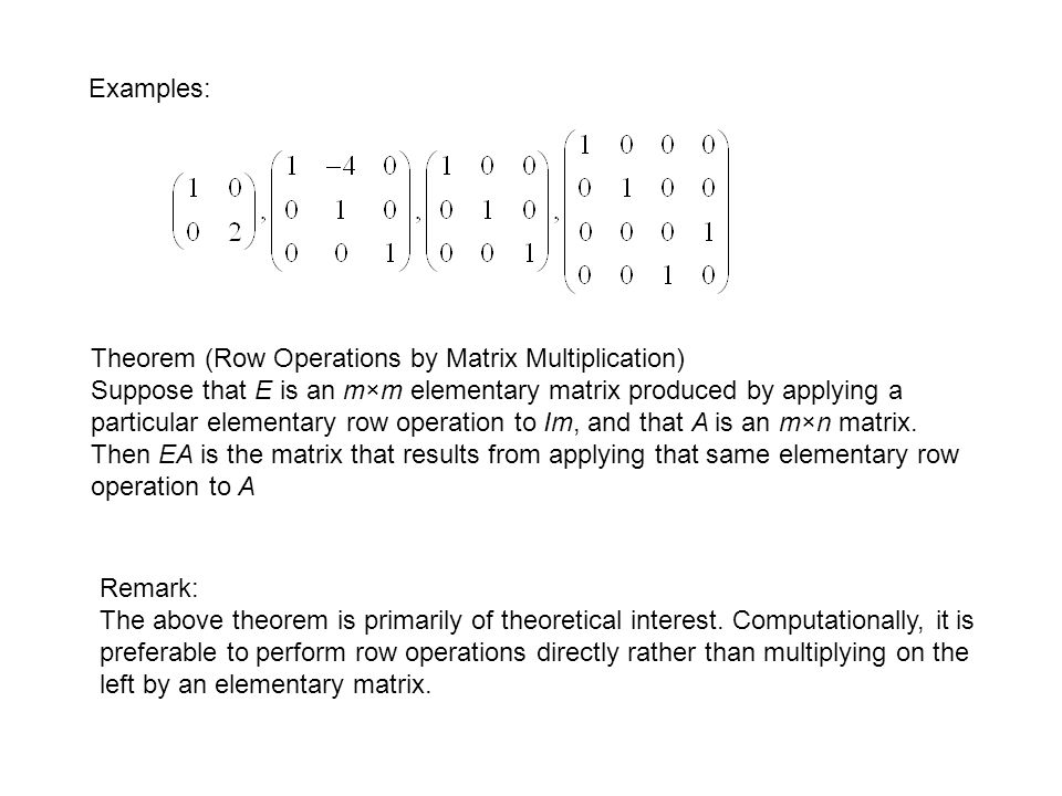 Examples: Theorem (Row Operations by Matrix Multiplication)