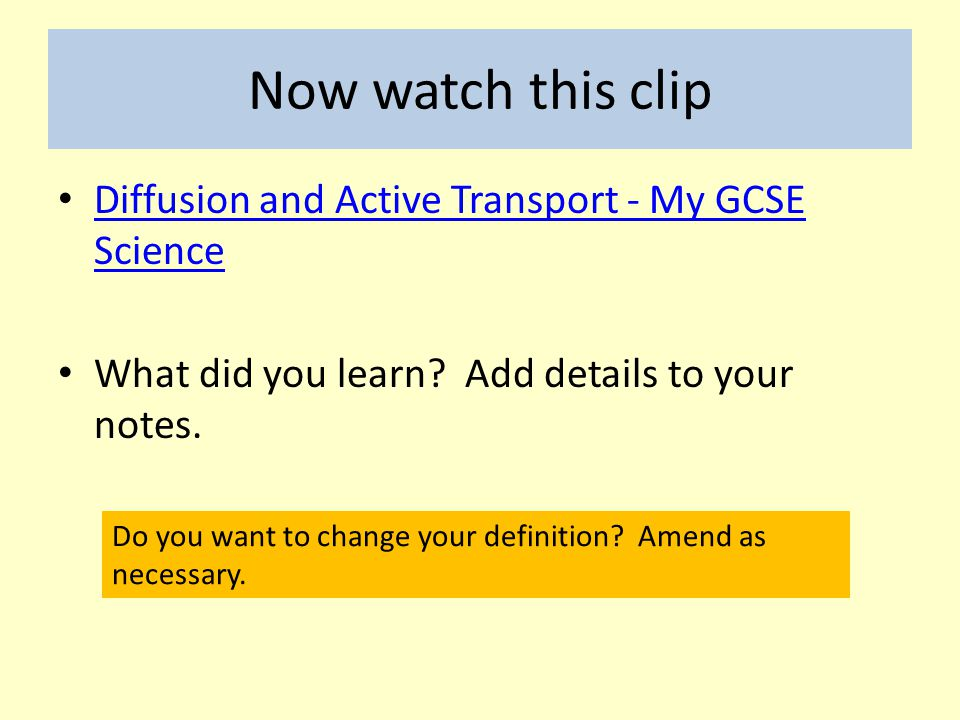 Now watch this clip Diffusion and Active Transport - My GCSE Science