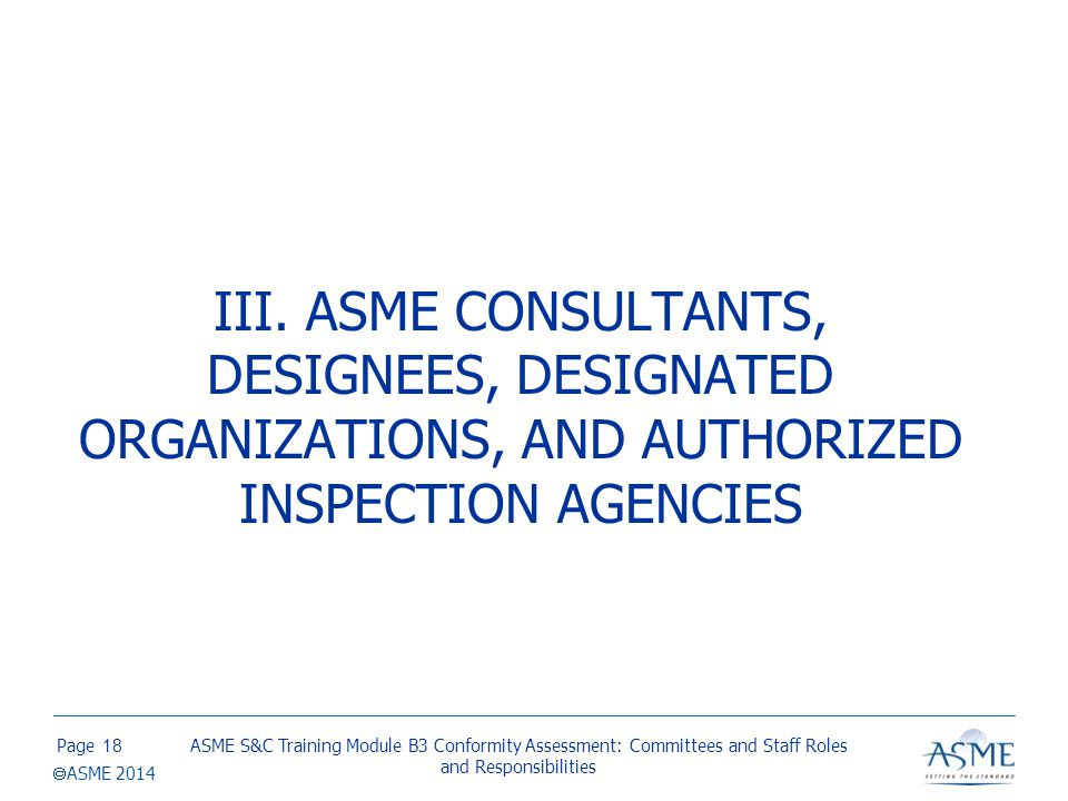 ASME DESIGNEE An ASME Consultant under direct contract to ASME