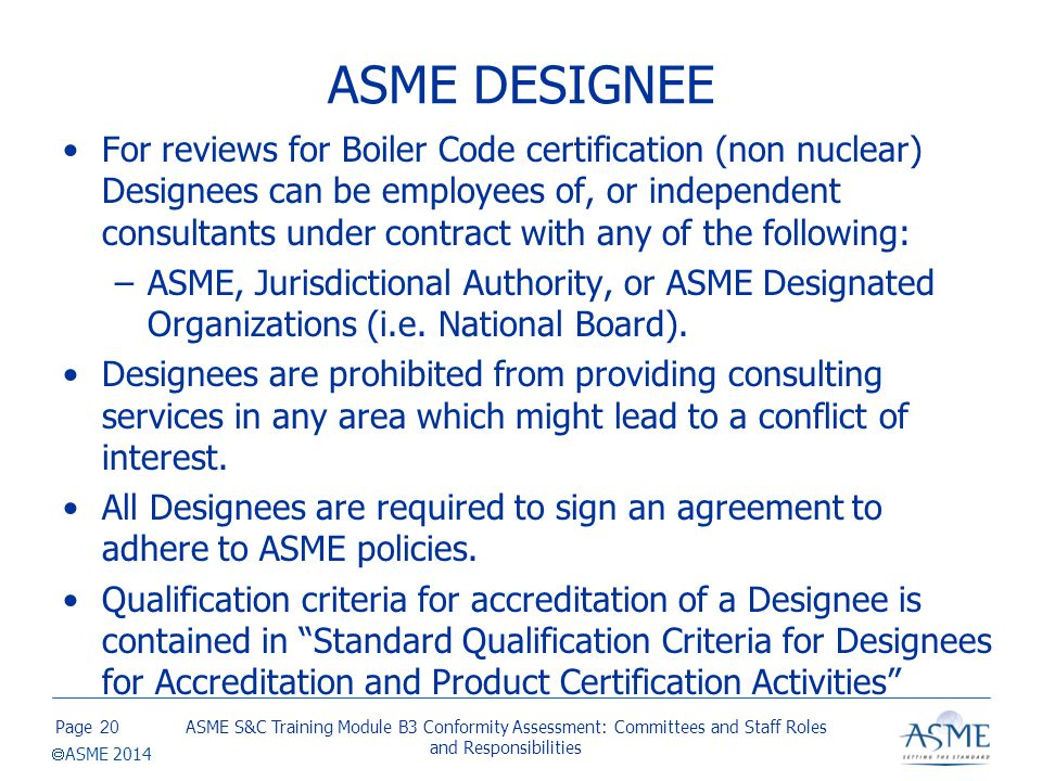 ASME DESIGNEE An ASME Designee may not be any of the following: