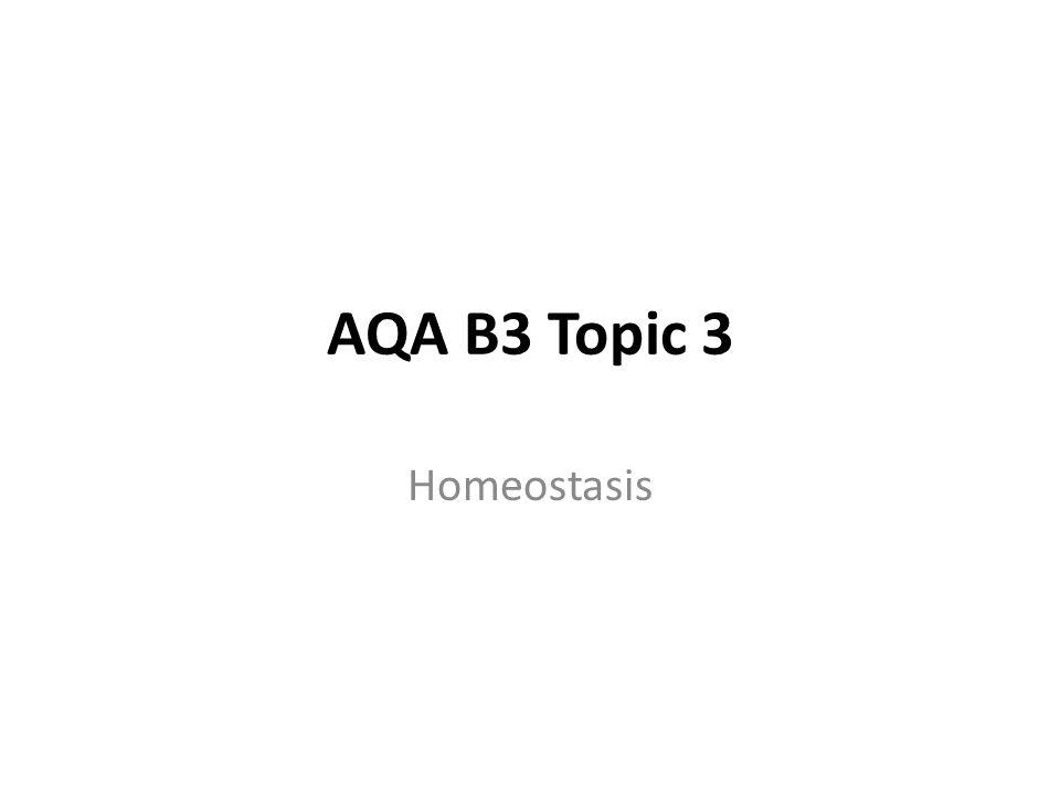AQA B3 Topic 3 Homeostasis