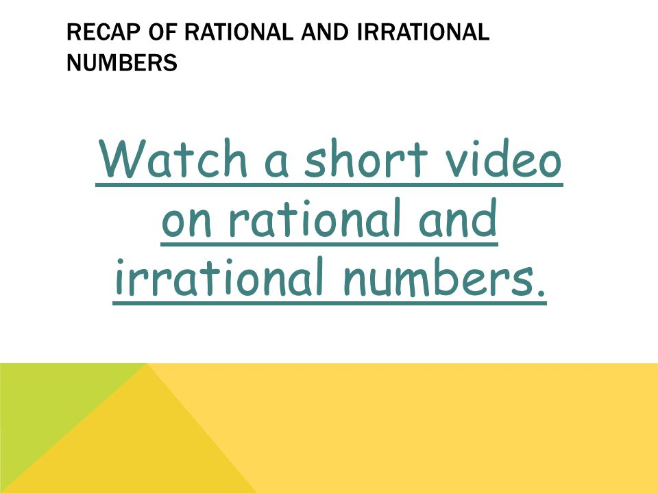 Recap of Rational and Irrational Numbers