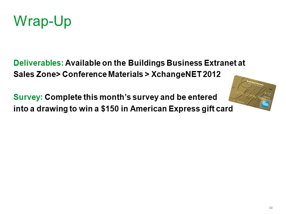 Wrap-Up Deliverables: Available on the Buildings Business Extranet at