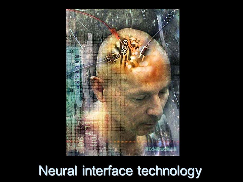 Neural interface technology