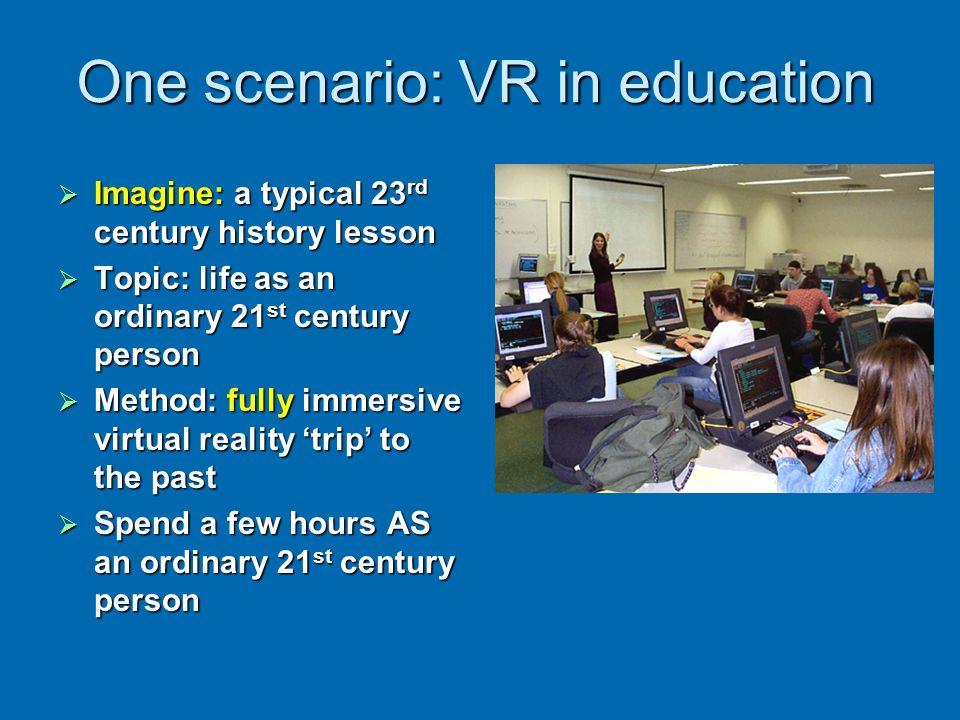 One scenario: VR in education