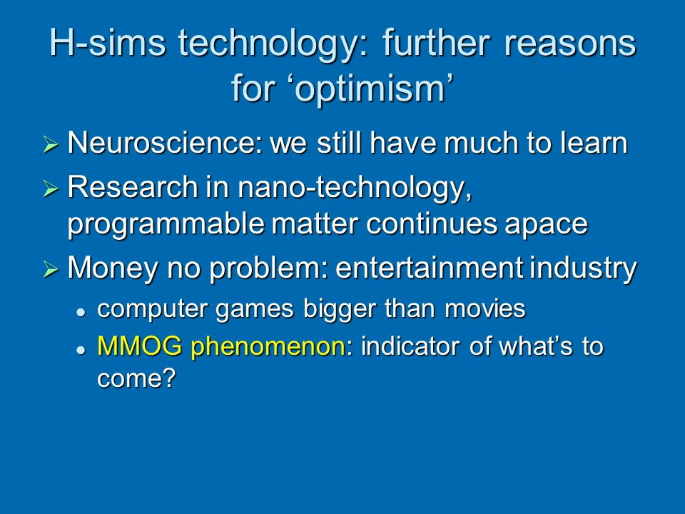 H-sims technology: further reasons for 'optimism'
