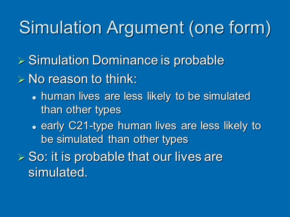 Simulation Argument (one form)