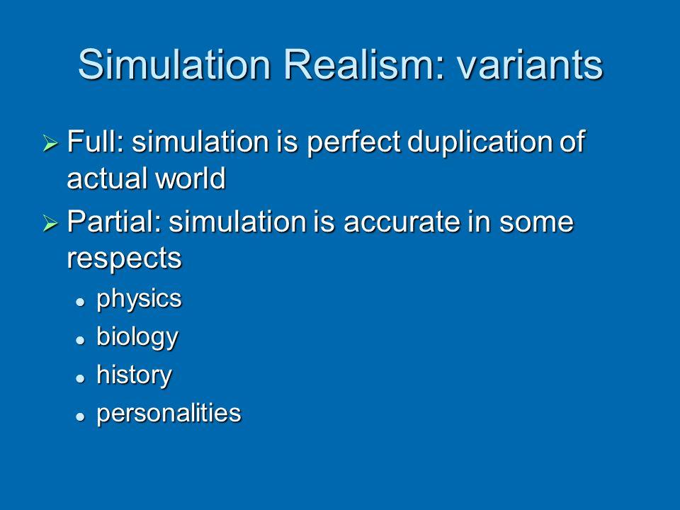 Simulation Realism: variants