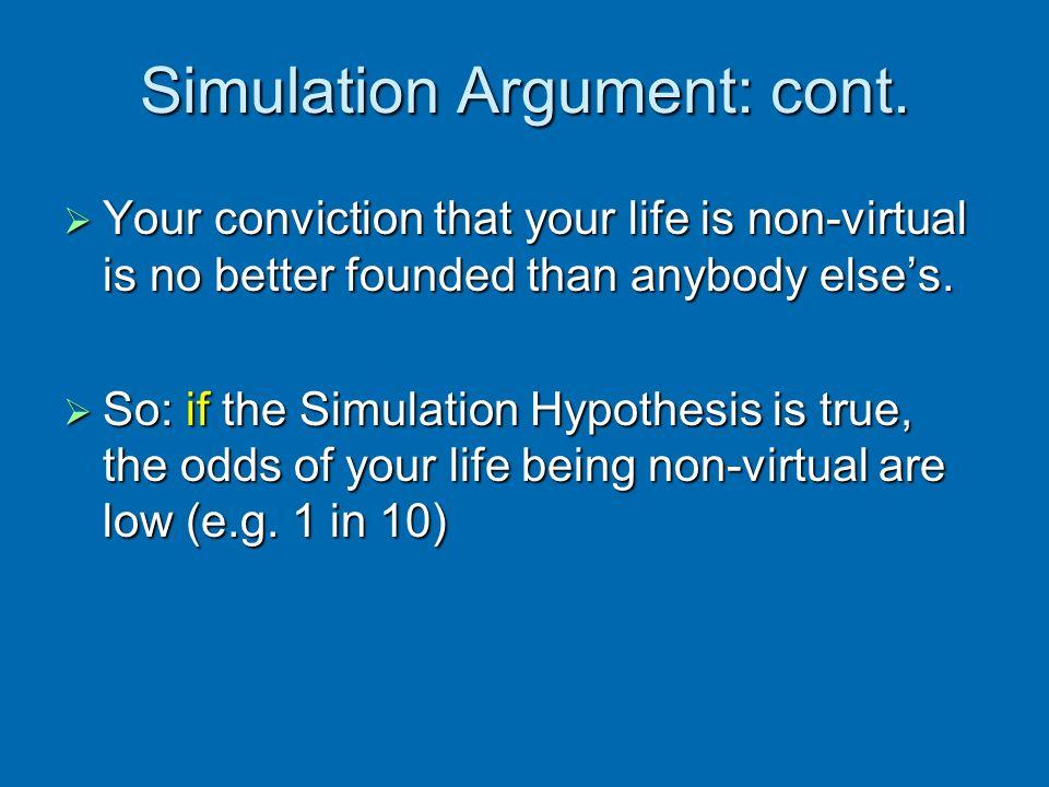 Simulation Argument: cont.