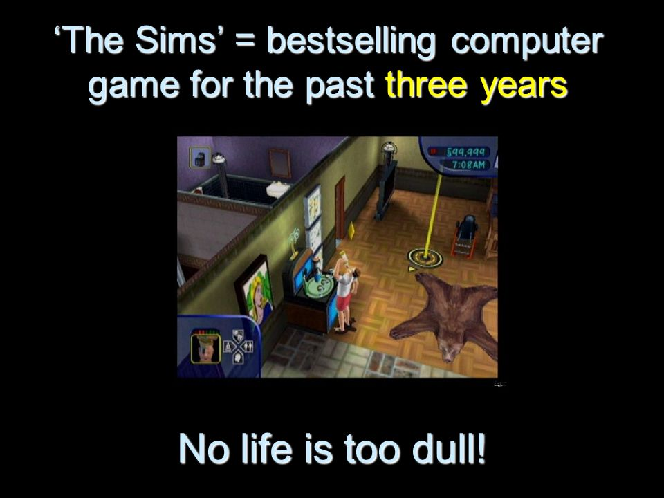 'The Sims' = bestselling computer game for the past three years