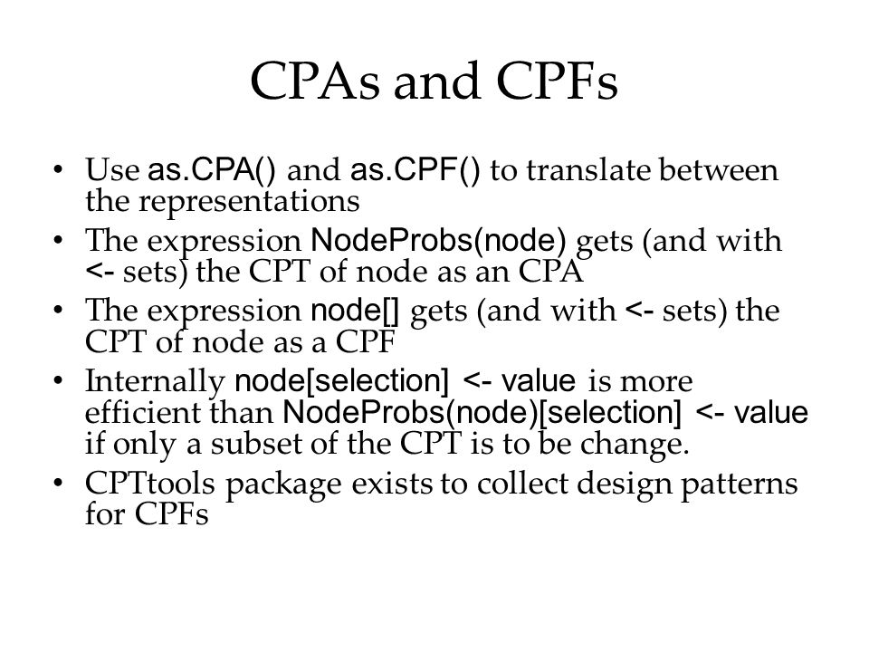 CPAs and CPFs Use as.CPA() and as.CPF() to translate between the representations.