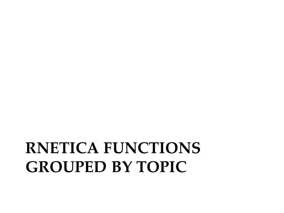 RNetica functions grouped by Topic