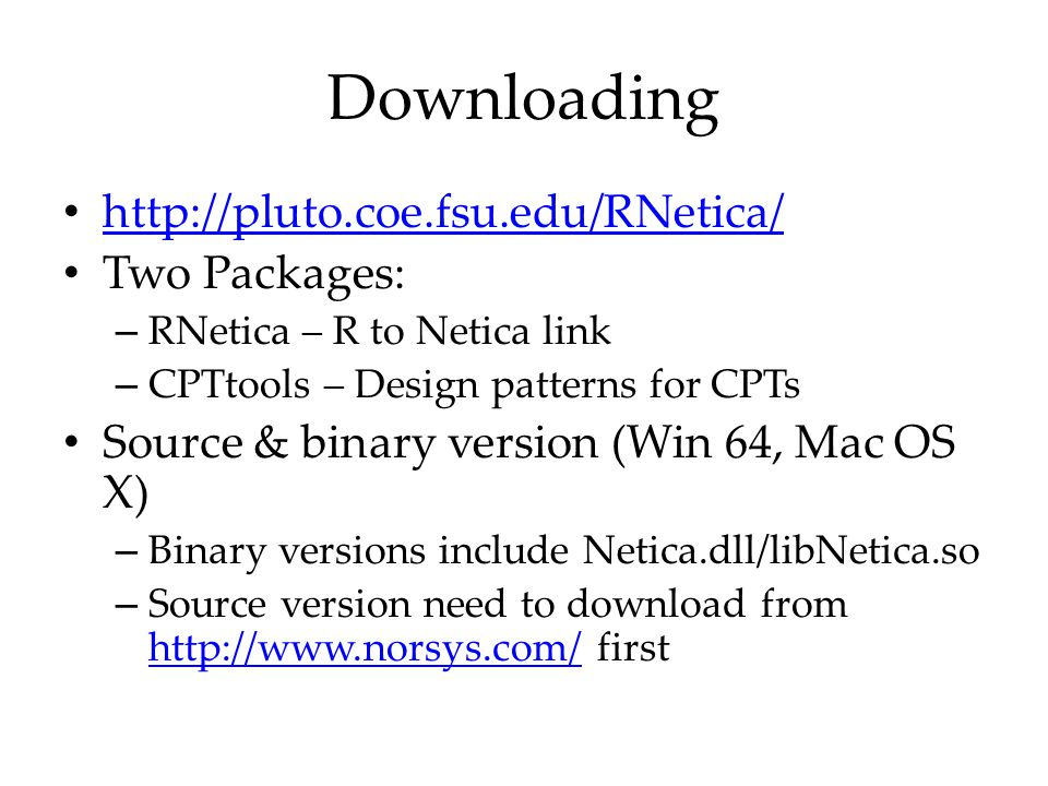 Downloading http://pluto.coe.fsu.edu/RNetica/ Two Packages:
