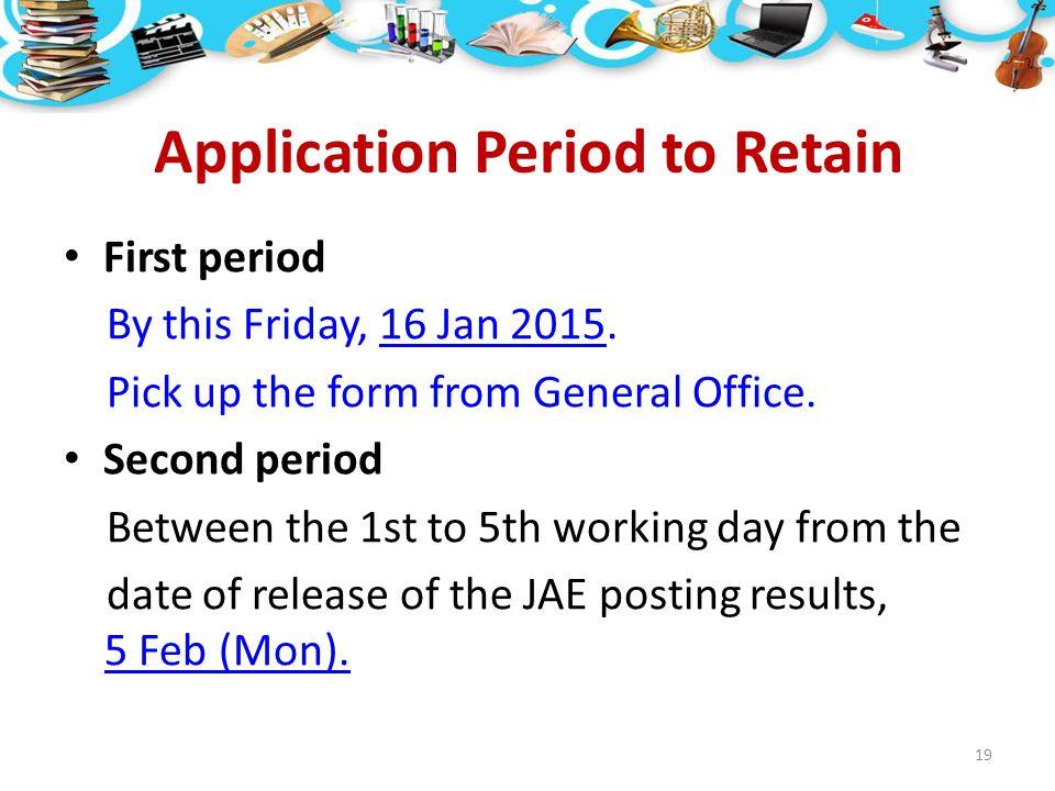 Application Period to Retain