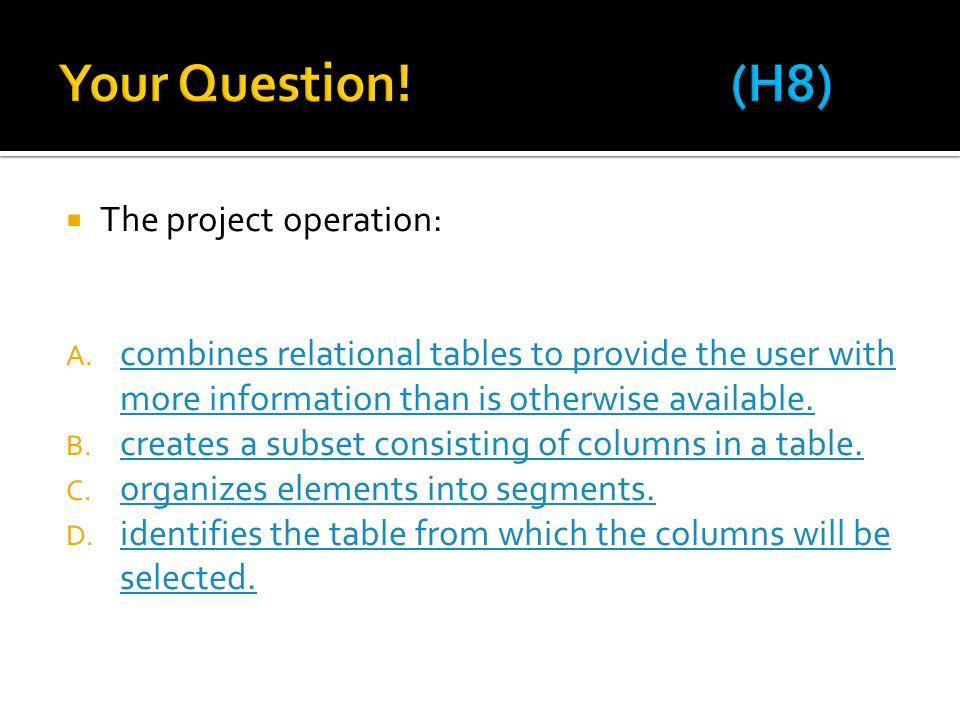 Your Question! (H8) The project operation: