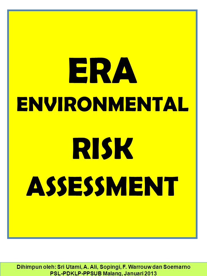 ERA ENVIRONMENTAL RISK ASSESSMENT