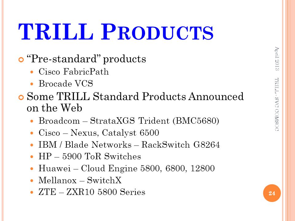 TRILL Products Pre-standard products