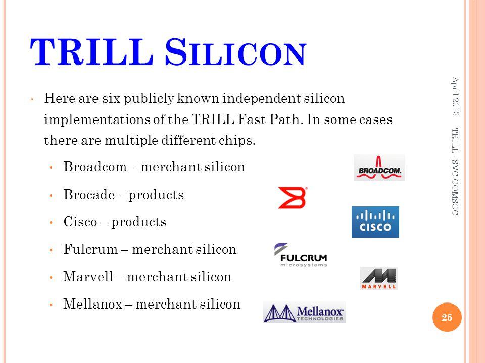 TRILL Silicon April 2013.