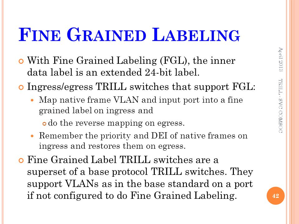 Fine Grained Labeling April 2013. With Fine Grained Labeling (FGL), the inner data label is an extended 24-bit label.