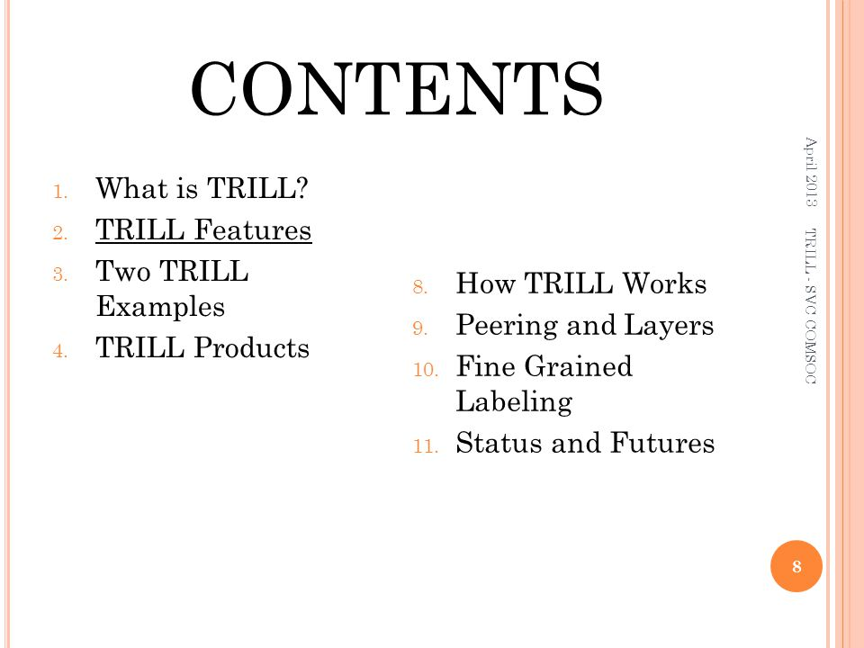 CONTENTS What is TRILL TRILL Features Two TRILL Examples