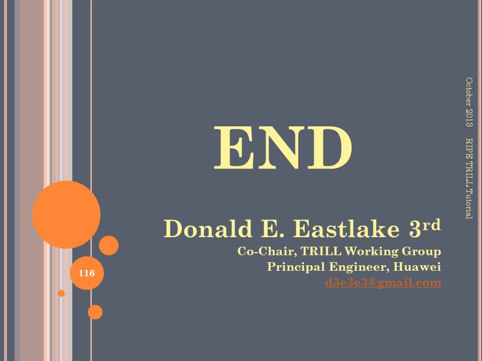 END Donald E. Eastlake 3rd Co-Chair, TRILL Working Group