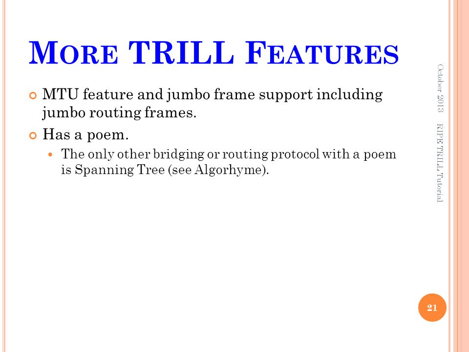 More TRILL Features October 2013. MTU feature and jumbo frame support including jumbo routing frames.
