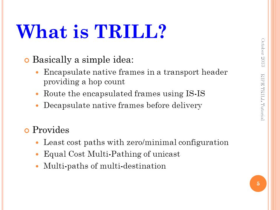 What is TRILL Basically a simple idea: Provides