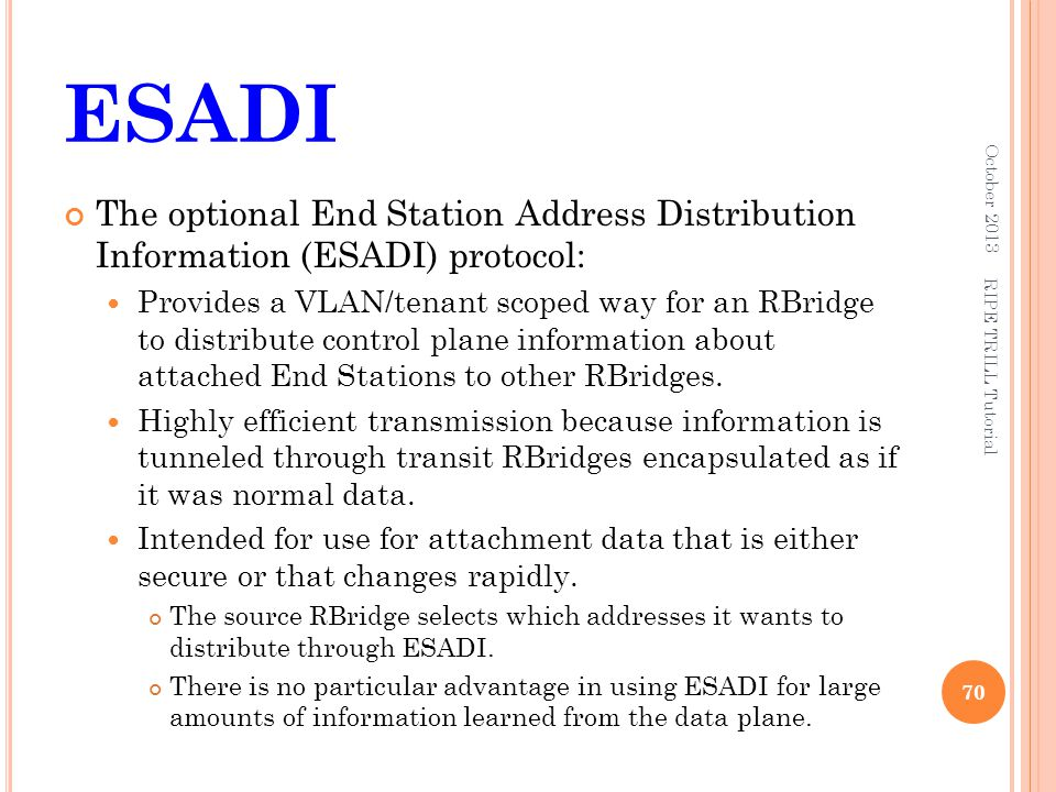 ESADI October 2013. The optional End Station Address Distribution Information (ESADI) protocol: