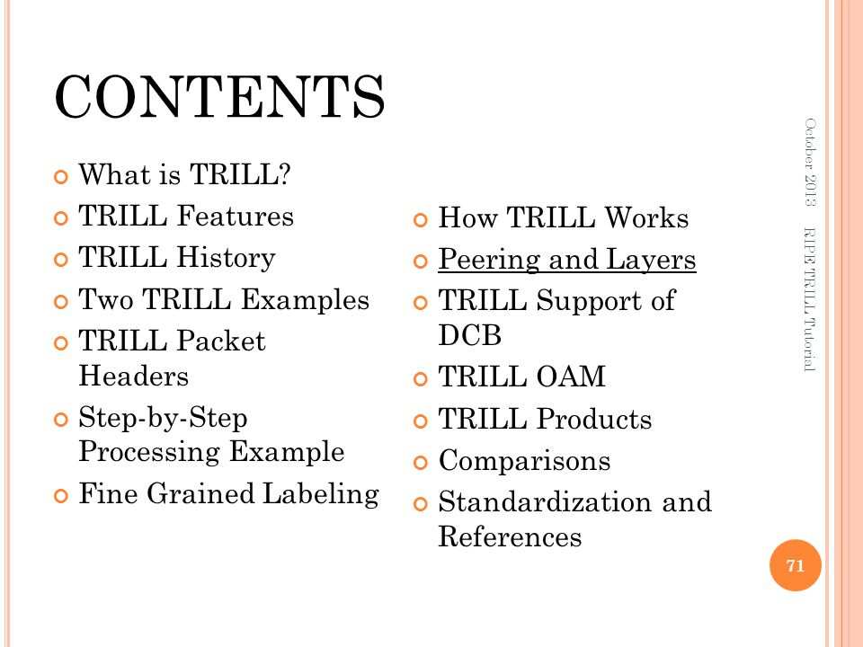 CONTENTS What is TRILL TRILL Features TRILL History How TRILL Works