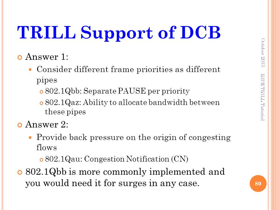 TRILL Support of DCB Answer 1: Answer 2: