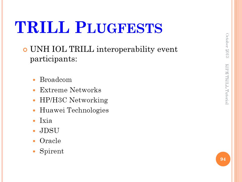 TRILL Plugfests UNH IOL TRILL interoperability event participants: