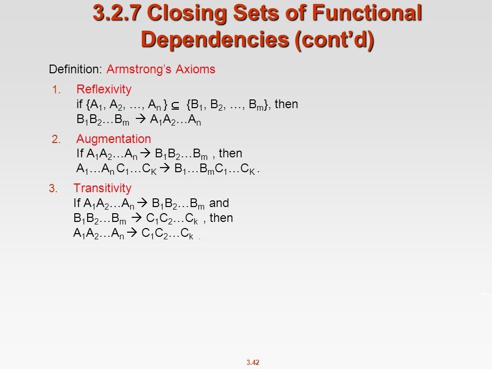3.2.7 Closing Sets of Functional Dependencies (cont'd)
