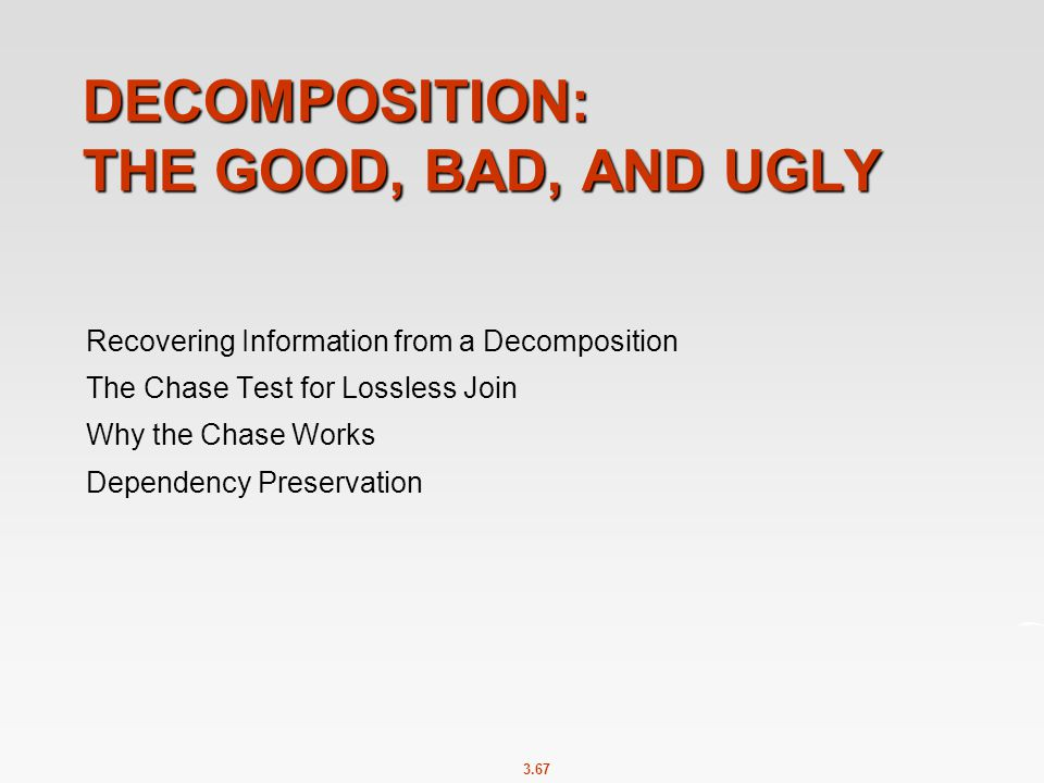 Decomposition: The Good, Bad, and Ugly