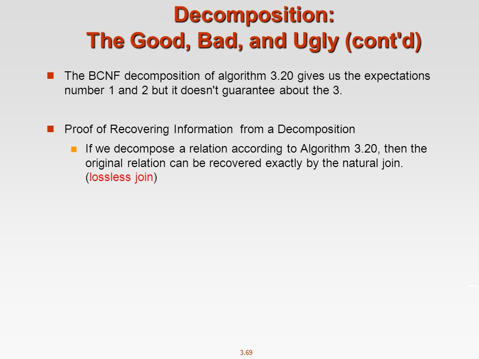 Decomposition: The Good, Bad, and Ugly (cont d)