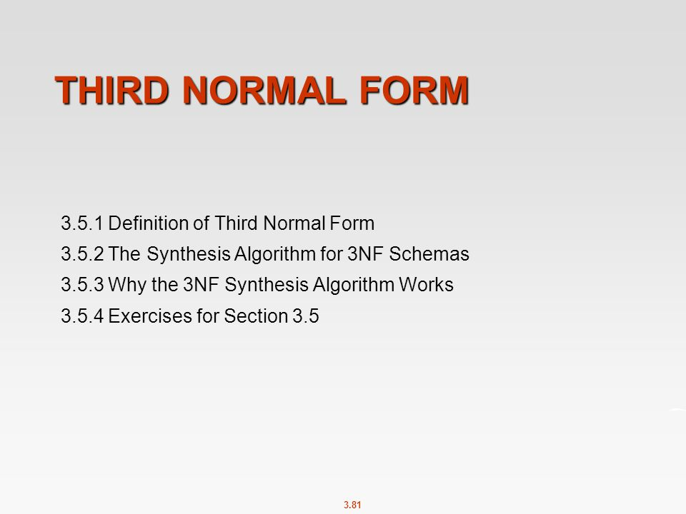 Third Normal Form 3.5.1 Definition of Third Normal Form