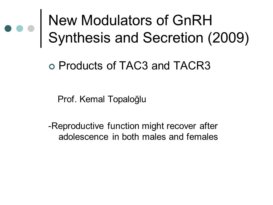 New Modulators of GnRH Synthesis and Secretion (2009)