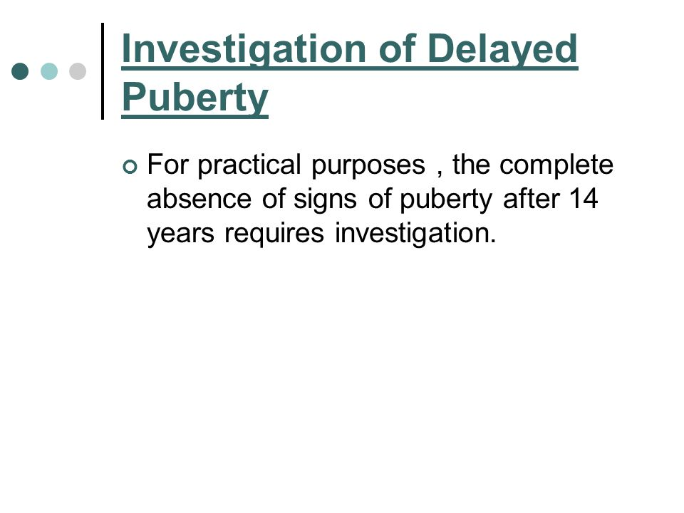 Investigation of Delayed Puberty