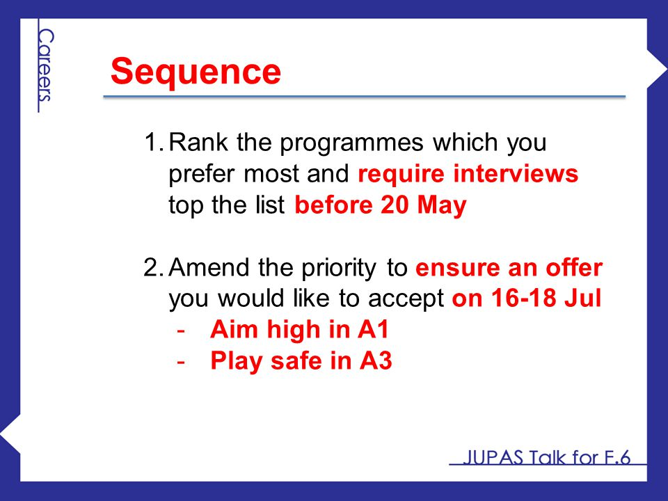 Sequence Rank the programmes which you prefer most and require interviews top the list before 20 May.
