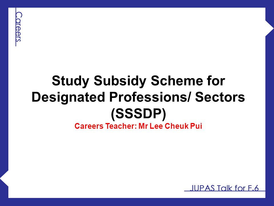 Study Subsidy Scheme for Designated Professions/ Sectors (SSSDP)