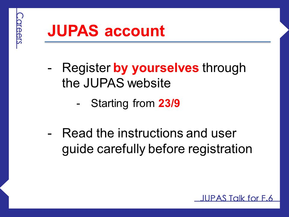 JUPAS account Register by yourselves through the JUPAS website