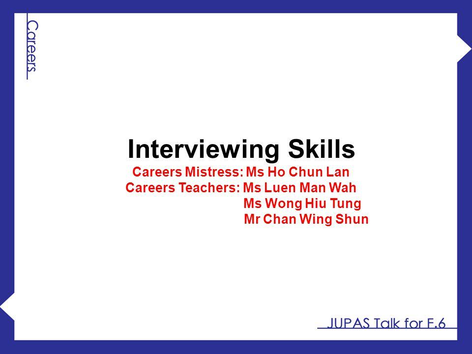 Careers Mistress: Ms Ho Chun Lan Careers Teachers: Ms Luen Man Wah