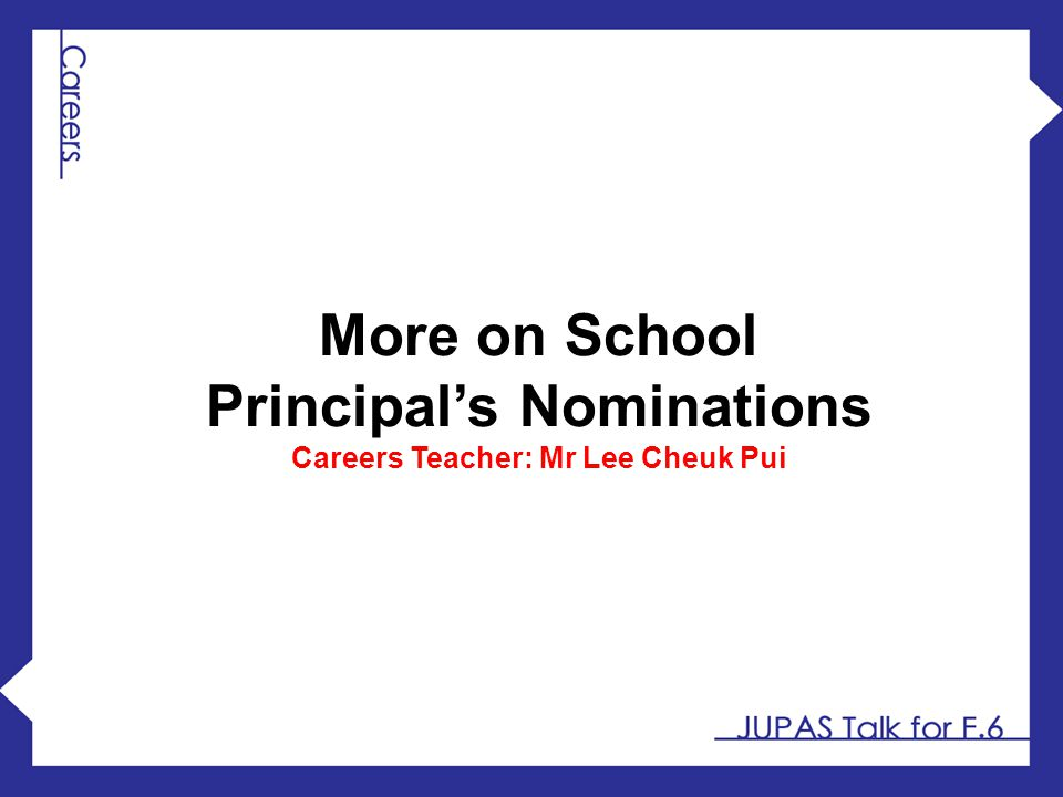 Principal's Nominations Careers Teacher: Mr Lee Cheuk Pui