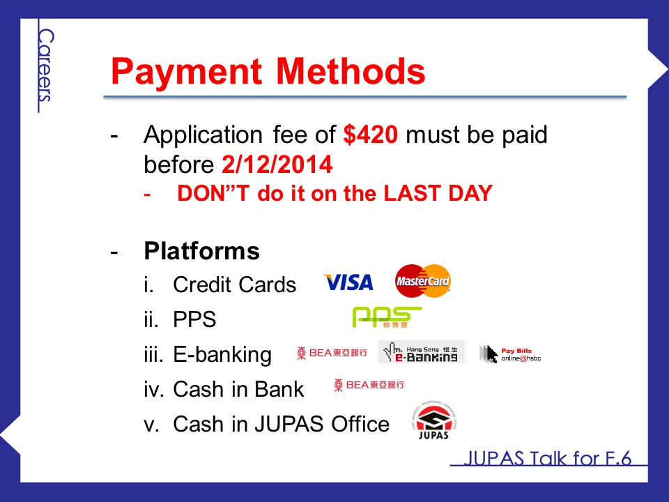 Payment Methods Application fee of $420 must be paid before 2/12/2014