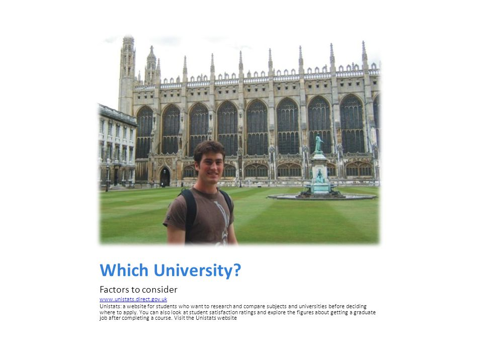 Which University Factors to consider www.unistats.direct.gov.uk